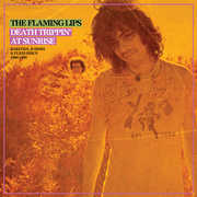 Death Trippin' At Sunrise: Rarities B-sides & Flexi Discs 1986-1990 , The Flaming Lips