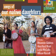 Songs Of Our Native Daughters , Our Native Daughters