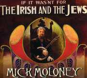 If It Wasn't For The Irish and The Jews , Mick Moloney