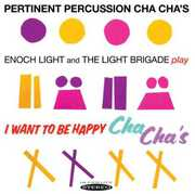 Pertinent Percussion Cha Chas & I Want to Be Happy , Enoch Light