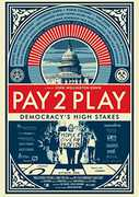 Pay 2 Play: Democracy's High Stakes , Robert Reich