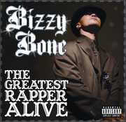 The Greatest Rapper Alive , Bizzy Bone
