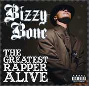 The Greatest Rapper Alive , Bizzy Bone