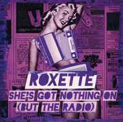 She's Got Nothing on (But the Radio) [Import] , Roxette