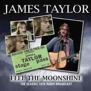 Feel the Moonshine , James Taylor