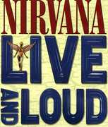 Nirvana: Live and Loud , Nirvana