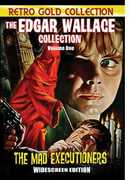 The Edgar Wallace Collection: Volume 1: The Mad Executioners