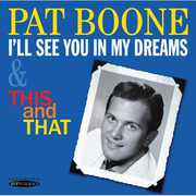 I'll See You In My Dreams and This and That , Pat Boone