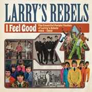 I Feel Good: The Essential 1965-69 [Import] , Larry's Rebels