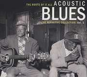 Roots of It All Acoustic Blues Vol. 1 , Various