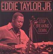 Stop Breaking Down , Eddie Taylor Jr.