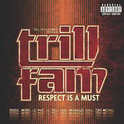 Trill Entertainment Presents: Trill Fam - Respect Is A Must [Explicit Content] , Various Artists