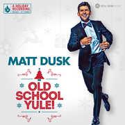 Old School Yule! , Matt Dusk