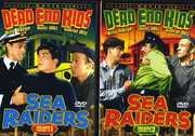 Sea Raiders 1 & 2 , Dead End Kids