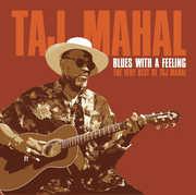 Blues with a Feeling: The Very Best of Taj Mahal , Taj Mahal