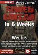 Andy James Shred Guitar in 6 Weeks: Week 6 , Andy James