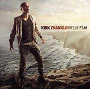 Hello Fear , Kirk Franklin