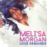 Love Demands , Meli'sa Morgan
