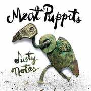 Dusty Notes , Meat Puppets