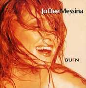 Burn , Jo Dee Messina