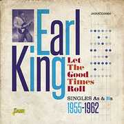 Let the Good Times Roll:Singles As & BS 1955-1962 [Import] , Earl King