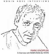 Interview with Robin Ross 19 4 93 , Mark Knopfler
