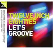 Twelve Inch 80s: Let's Groove /  Various [Import] , Various Artists