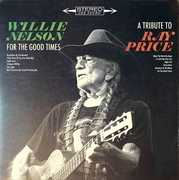 For The Good Times: A Tribute To Ray Price , Willie Nelson