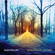 Swallowed By The New (deluxe Edition) , Glen Phillips