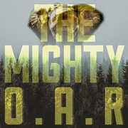 The Mighty , O.A.R.