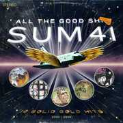 All The Good Shit: 14 Solid Gold Hits 2000-2008 [Explicit Content] , Sum 41