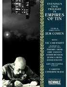 Empires of Tin , Jem Cohen