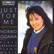 Just for Me: Japanese Piano Music , Noriko Ogawa