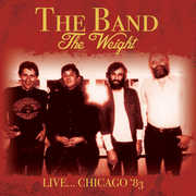 The Weight: Live... Chicago '83 , The Band