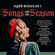 Ingrid Michaelson's Songs For The Season , Ingrid Michaelson
