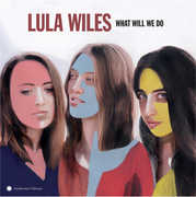 What Will We Do , Lula Wiles
