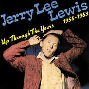 Up Through the Years 1956-63 , Jerry Lee Lewis