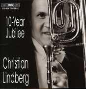 10 Year Jubilee , Christian Lindberg