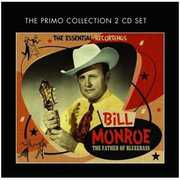 Father of Bluegrass: The Essential Recordings [Import] , Bill Monroe