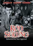 American Masters Presents: Rod Serling - Submitted For Your Approval , Rod Serling