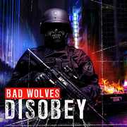 Disobey , Bad Wolves