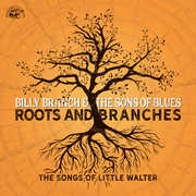 Roots And Branches - The Songs Of Little Walter , Billy Branch & the Sons of Blues
