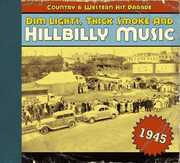 1945-Dim Lights Thick Smoke & Hilbilly Music Count , Various Artists