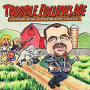 Sisk, Junior : Trouble Follows Me , Junior Sisk