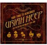 Your Turn To Remember: The Definitive Anthology 1970-1990 , Uriah Heep