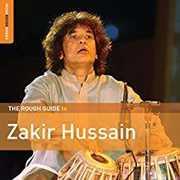 Rough Guide To Zakir Hussain , Zakir Hussain