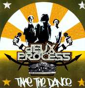 Take the Dance , Deux Process