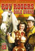 Roy Rogers With Dale Evans: Volume 13 , Roy Rogers