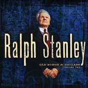 Old Songs and Ballads, Vol. 2 , Ralph Stanley