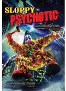Sloppy the Psychotic , Matt Garafalo
